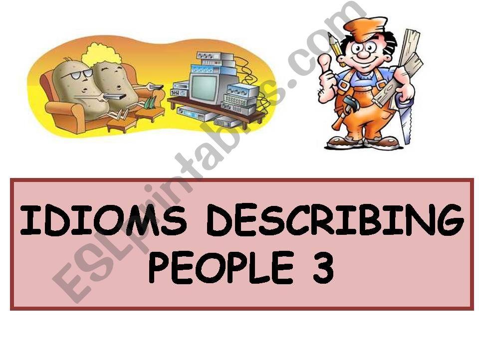 Idioms Describing People 3 powerpoint