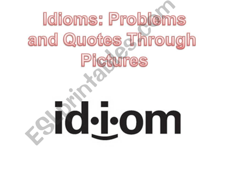 IDIOMS ABOUT PROBLEMS (IN BUSINESS CONTEXT) TAUGHT THROUGH PICTURES