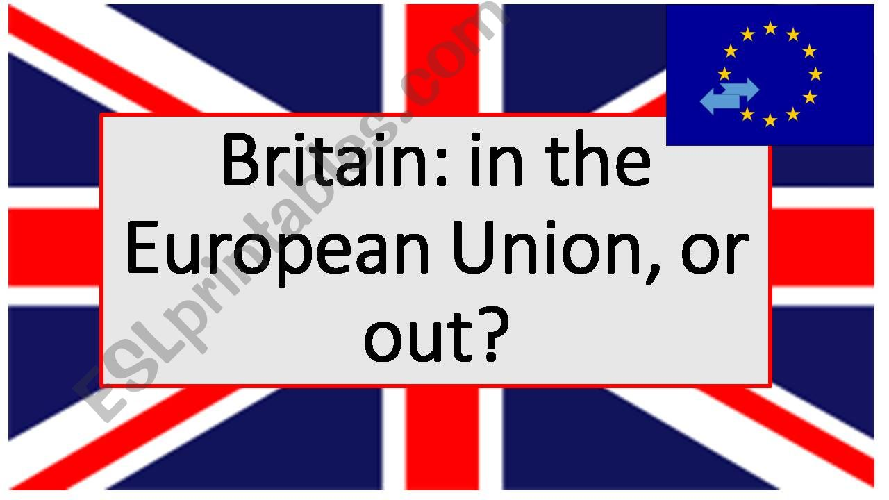Brexit: the issues -  should Brits vote to stay in the EU, or leave it?