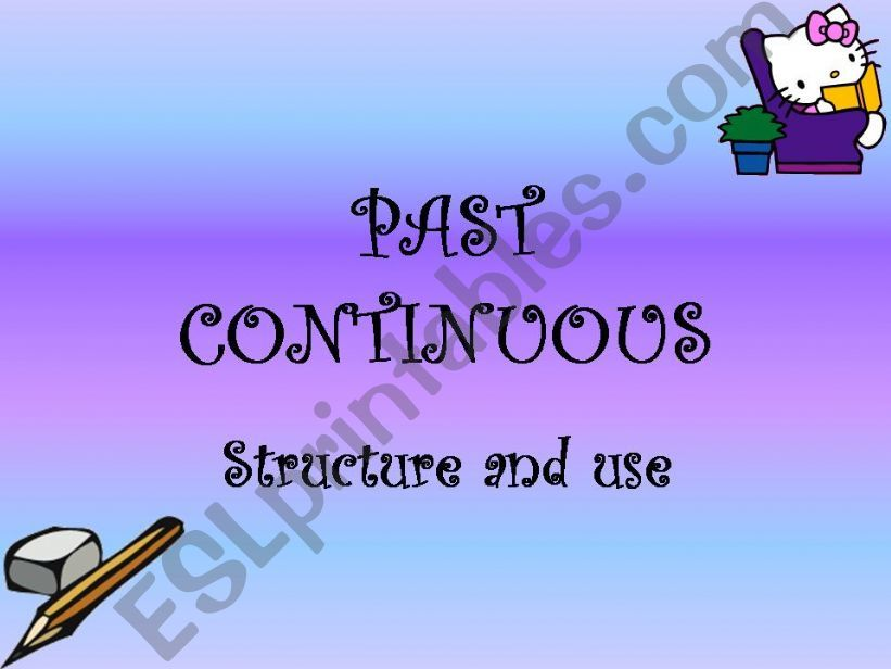 Past continuous. structure and use