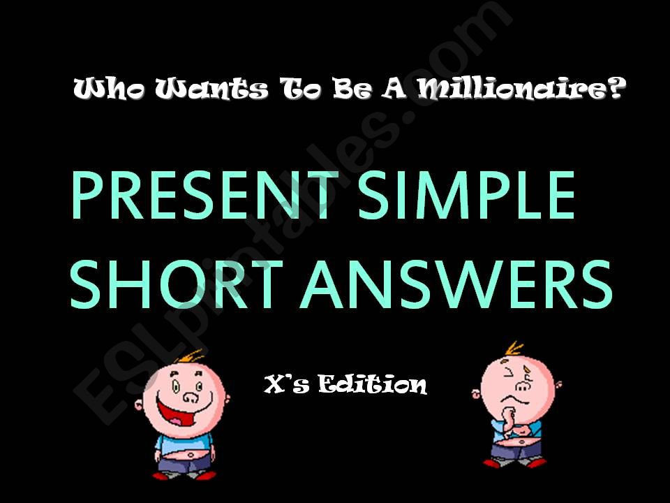 Present Simple_Short Answers_ Who wants to be a millionaire