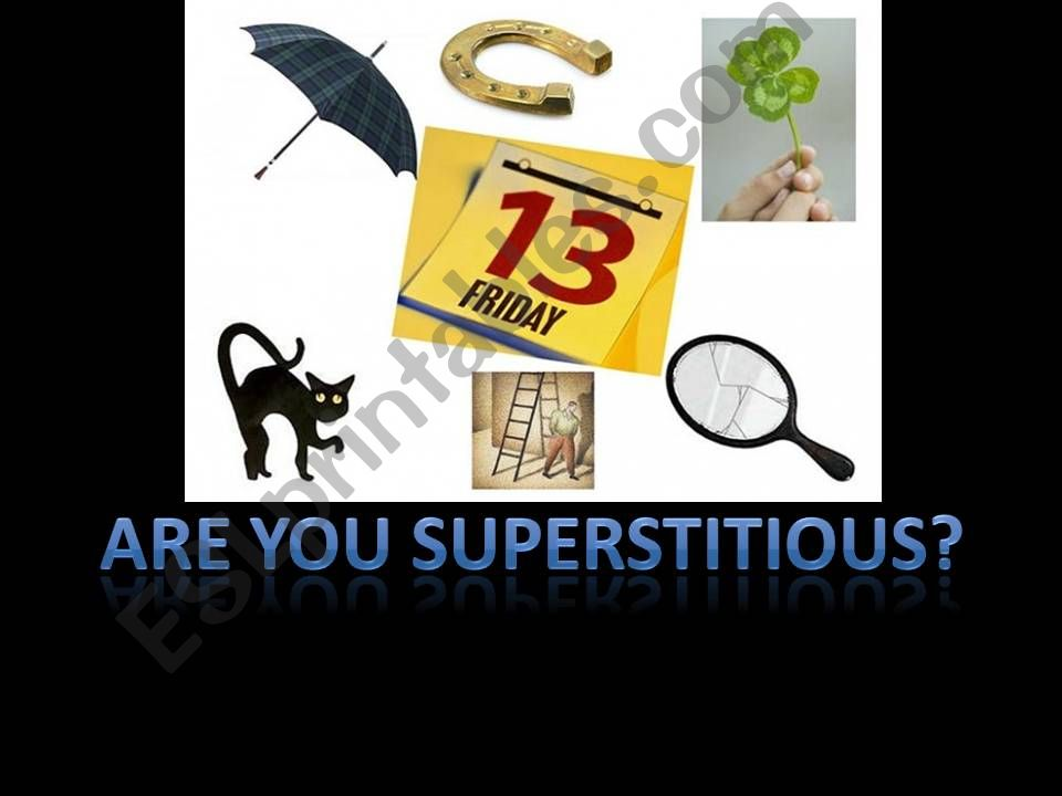 Are you superstitious? Count and Noncount Nouns