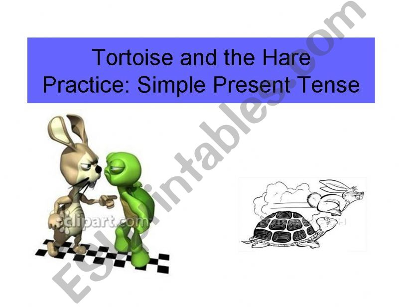 Simple Present Tense Practice through the story of Hare and the Tortoise.