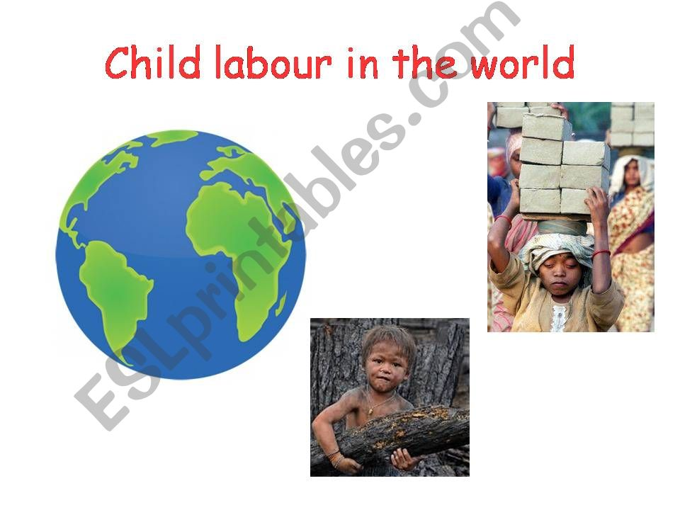 CHILD LABOUR IN THE WORLD - CLIL