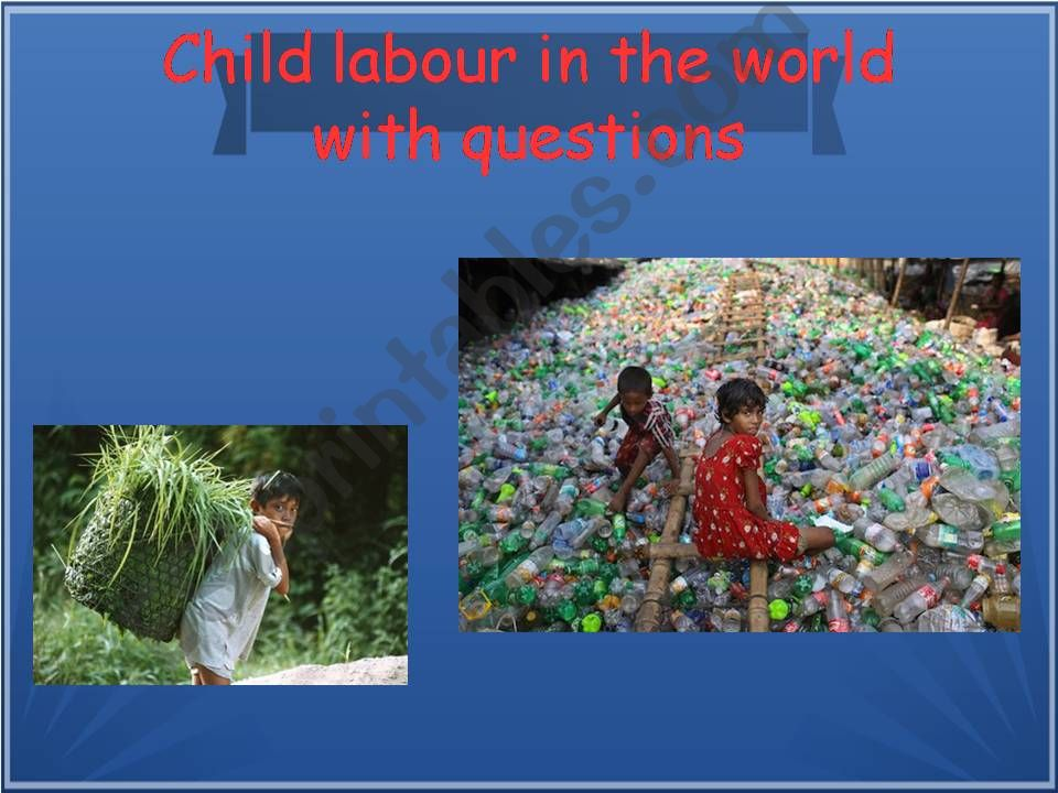 CHILD LABOUR IN THE WORLD WITH QUESTIONS - CLIL