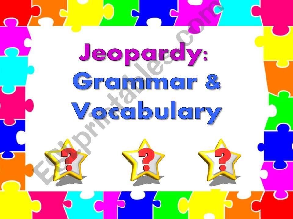 Jeopardy: Grammar & Vocabulary