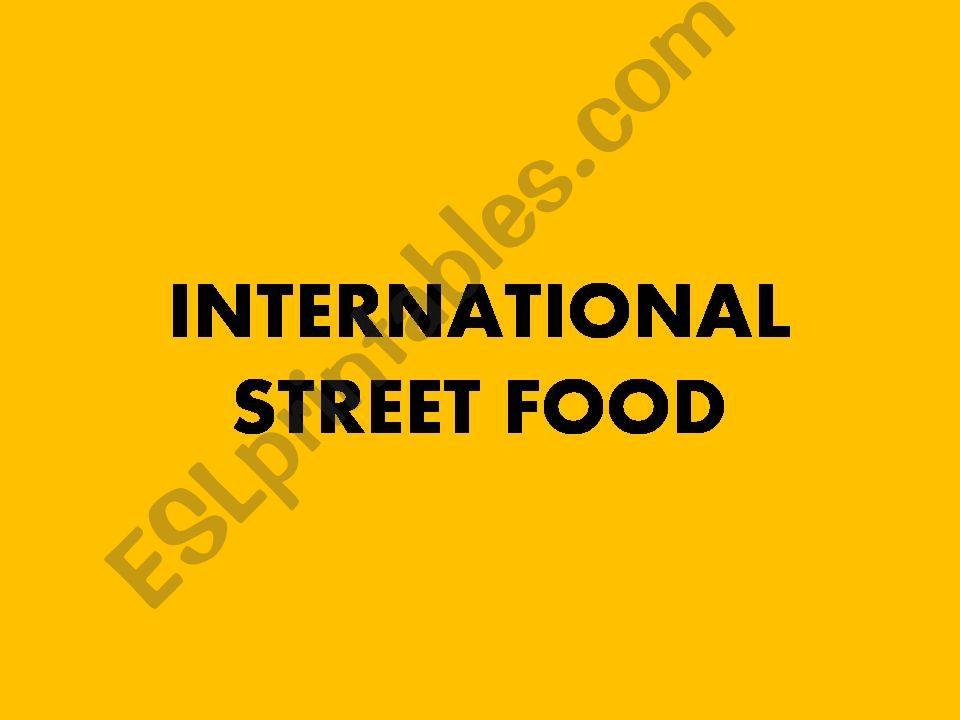 FOOD: INTERNATIONAL STREET FOOD
