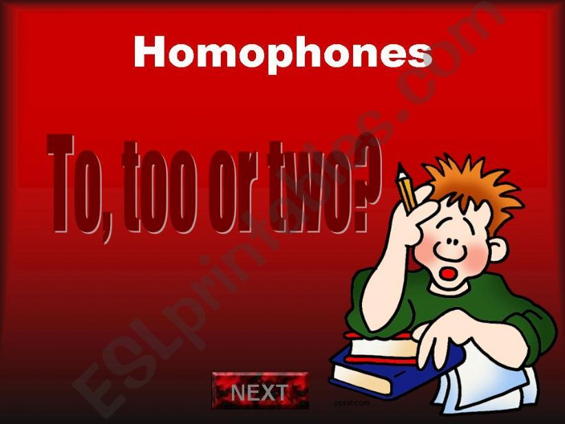 HOMOPHONES: To, too or two? powerpoint