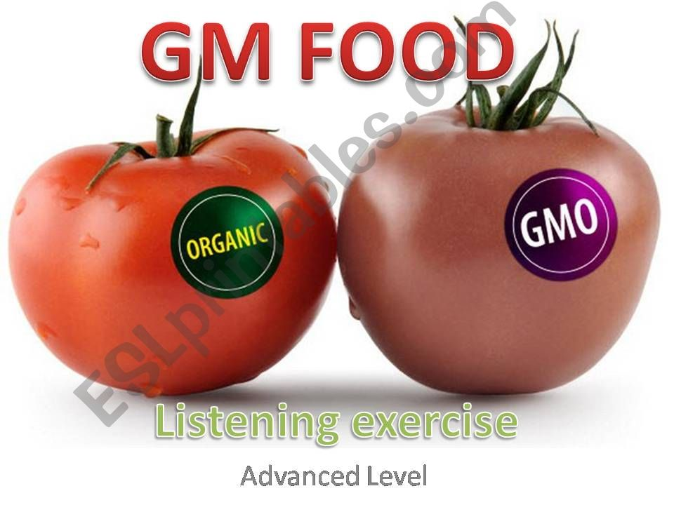 GM FOOD A gap filling listening exercise