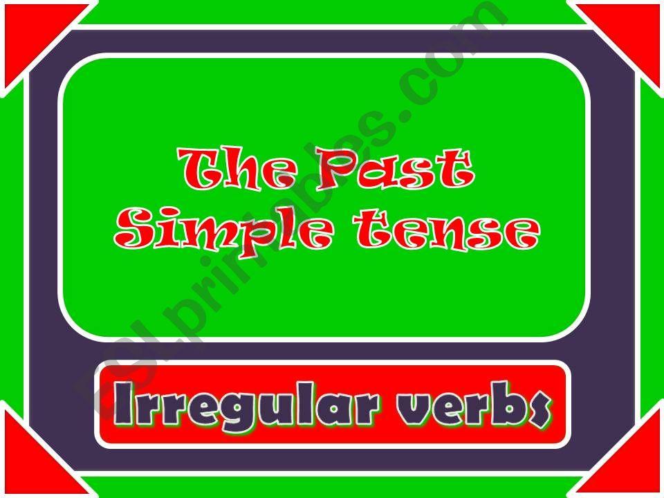 Past Simple Irregular verbs powerpoint