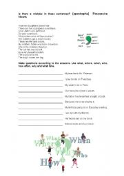 English Worksheet: Apostrophe (possessives nouns) and where, when, who, how often, why and what time.