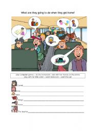 English worksheet: WHAT ARE THEY GOING TO DO WHEN THEY GET HOME?