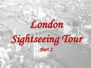English powerpoint: London Sightseeing Tour Part 2 of 5