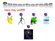 English powerpoint: Superheroes abilities