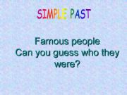 English powerpoint: Simple Past - Famous people