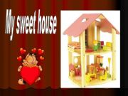 English powerpoint: MY PRETTY HOME 1