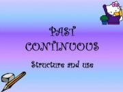 English powerpoint: Past continuous. structure and use