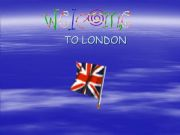 English powerpoint: The UK.Welcome to London 1