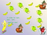English powerpoint: I LIKE TO EAT APPLES AND BANANAS