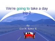 English powerpoint: Day Trip #2