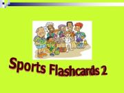 English powerpoint: SPORTS FLASHCARDS 2