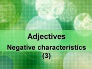 English powerpoint: Adjective Flashcards. Negative personality Characteristics