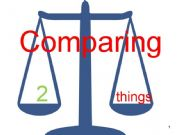 English powerpoint: Comparing 2 things: Comparatives Part One