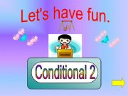 English powerpoint: Game - Conditonal 2