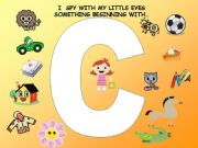 English powerpoint: I SPY WITH MY LITTLE EYES...LETTER C