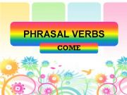 English powerpoint: Phrasal verb with COME. A really interesting story to learn phrasal verb.
