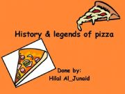 English powerpoint: History and Legends of PizzA