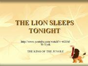 English powerpoint: THE LION SLEEPS TONIGHT