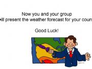 English powerpoint: GROUP WORK - What´s the weather like in...?