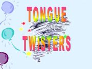 English powerpoint: TONGUE TWISTERS