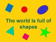 English powerpoint: The world is full of shapes