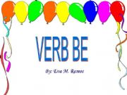 English powerpoint: The Uses of the Verb Be (1st Part)