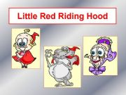 English powerpoint: Little Red Riding Hood