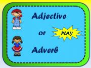 English powerpoint: adjective or adverb