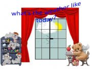 English powerpoint: what´s the weather like today 1
