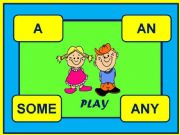 English powerpoint: A,an,some and any