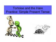 English powerpoint: Simple Present Tense Practice through the story of Hare and the Tortoise.