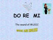 English powerpoint: DO RE MI  THE SOUND OF MUSIC
