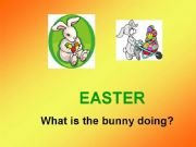 English powerpoint: Easter-What is the bunny doing?