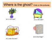 English powerpoint: Where is the ghost? -Hidden animals under the pictures -Prepositions