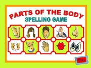 English powerpoint: PARTS OF THE BODY - SPELLING GAME