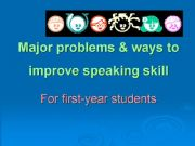 English powerpoint: major problems and ways to improve speaking skill