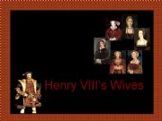 English powerpoint: Henry VIII´s Wives