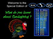 English powerpoint: THANKSGIVING DAY - WHO WANTS TO BE A MILLIONAIRE 1