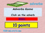 English powerpoint: 10 points Adverbs Game