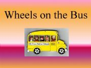 English powerpoint: Wheels on the Bus Sing Along